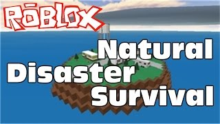 Roblox Survive The Natural Disasters! W:JazzyHands123