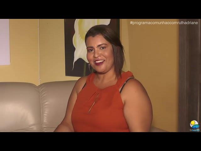 Programa Comunhão com Ruth Adriane 12º