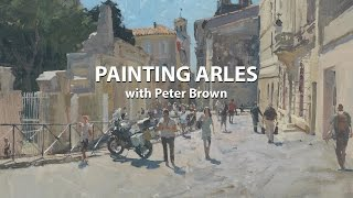 Painting Arles with Peter Brown