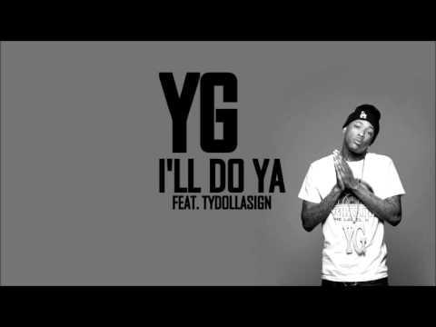 YG feat. Ty Dolla $ign - I'll Do Ya (HQ)