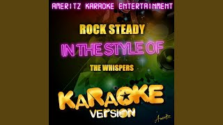 Rock Steady (In the Style of the Whispers) (Karaoke Version)