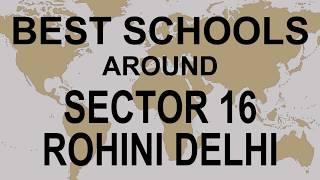 Best Schools around Sector 16 Rohini Delhi   CBSE, Govt, Private, International   Edu Vision
