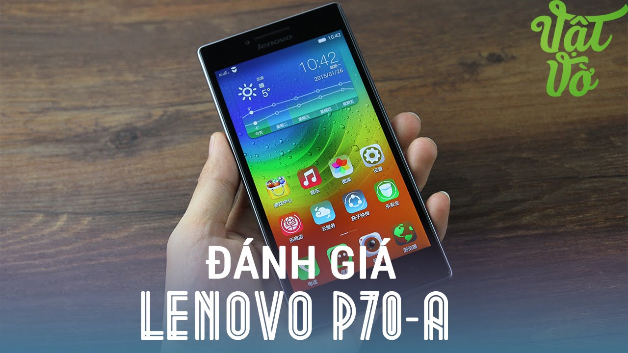 [Review dạo] Lenovo P70 đánh giá chi tiết – pin trâu, màn hình đẹp, video quay 3GP