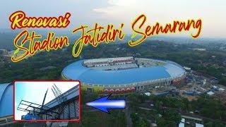 UPDATE.....Renovasi Stadion Jatidiri Semarang,  2020 harus jadi
