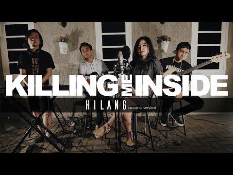 Hilang (Acoustic Version) - Killing Me Inside