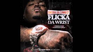 Chedda Da Connect - Flicka Da Wrist (Official Audio)