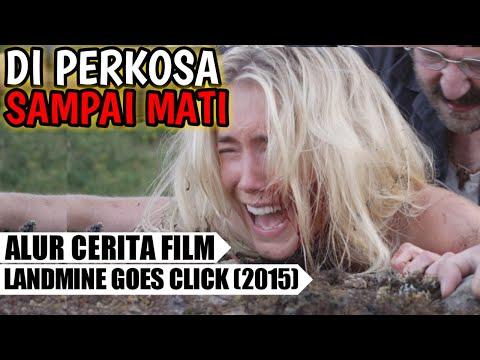 Pembalasan Dendam! | Alur Cerita Film - LANDMINE GOES CLICK (2015)