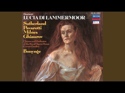 """Donizetti: Lucia Di Lammermoor / Act 2 - """"Appressati, Lucia"""" - """"Il Pallor Funesto, Orrendo"""""""