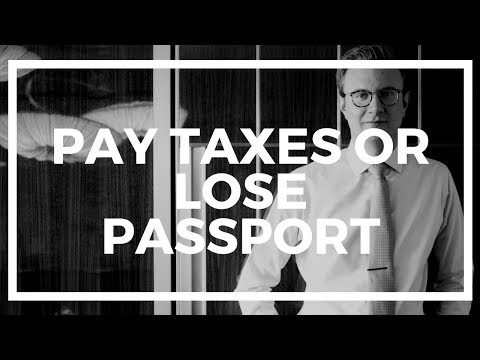 US Citizens: Pay Taxes or Lose Your Passport