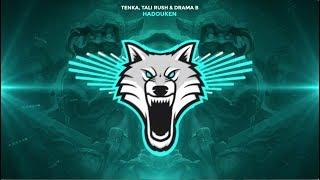 Tenka, Tali Rush &amp Drama B - Hadouken