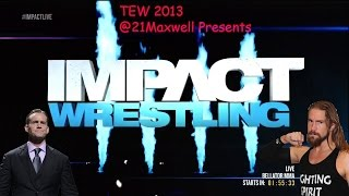 TEW2013 | Impact Wrestling| Episode 78 - The Future Main Events!