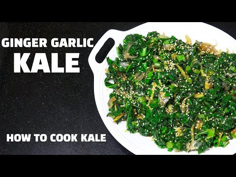 Garlic Ginger Kale - How to CooK Kale - Kale Recipes