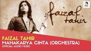 FAIZAL TAHIR - Mahakarya Cinta Orchestra (Official Audio Music)