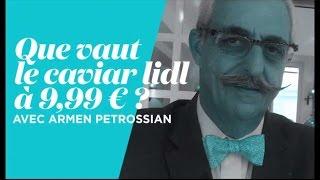 L'Obs a fait goûter le caviar à 9,99 € de Lidl à Petrossian