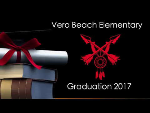 Vero Beach Elementary School 2017 Graduation