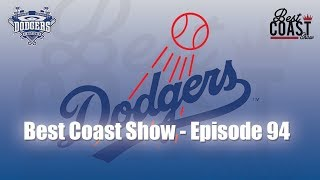 Ep 94 - Dodgers | Best Coast Show