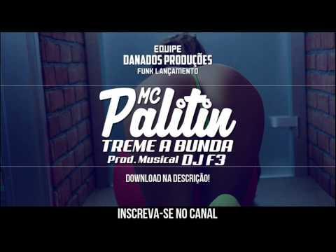 MC Palitin - Treme a Bunda (Áudio Oficial) DJ F3
