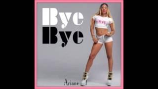 Ariane - Bye Bye (feat. Ice)