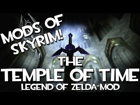 Mods of Skyrim - The Temple of Time + Master Sword, Zelda Mod!