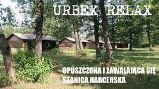 Opuszczona i zawalająca się stanica harcerska - Urbex Relax