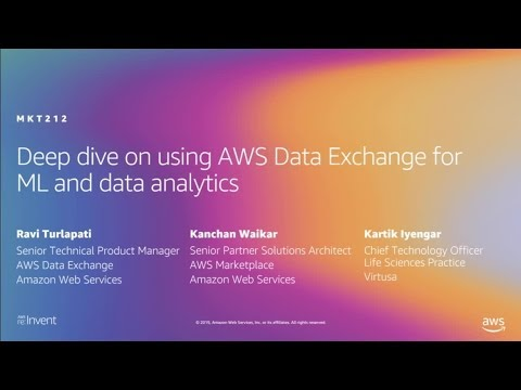 AWS re:Invent 2019: Deep dive on using AWS Data Exchange for ML and data analytics (MKT212)