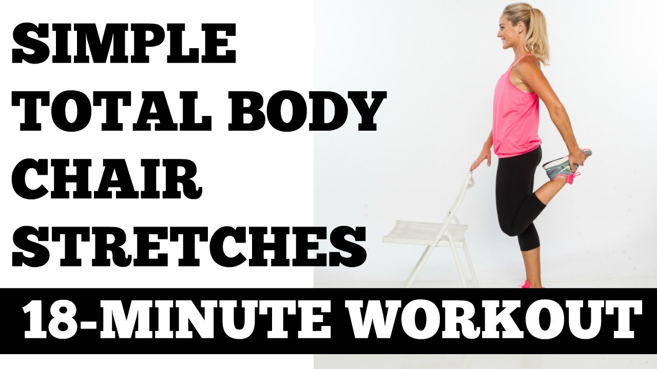 Chair Exercises On Tv Armchair Bed Stretching, Flexibility, Stretches You Can Do At Your Desk - 18-minute Simple Total Body Stretch ...
