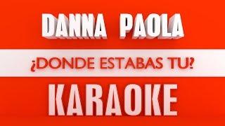 Baixar Danna Paola - Dónde estabas tú (Karaoke)