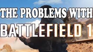 The Problems With Battlefield 1