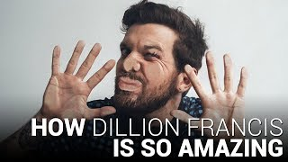how dillon francis is so amazing