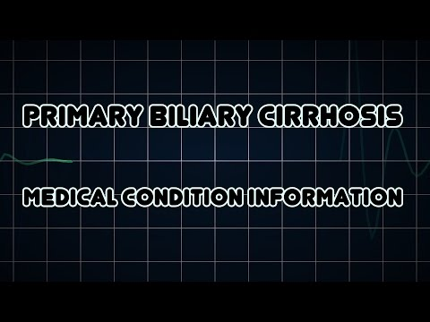 Primary biliary cirrhosis (Medical Condition)