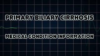 Primary biliary cirrhosis (Medical Condition)