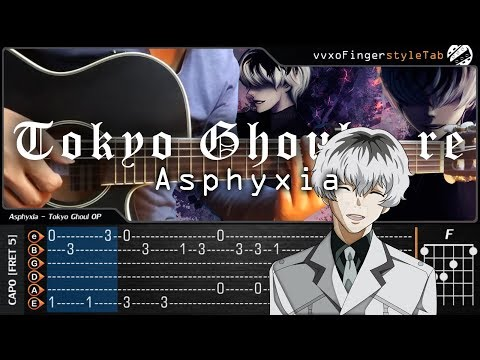 Tokyo Ghoul:re - Asphyxia - Fingerstyle Guitar Cover + TAB Tutorial and Chord