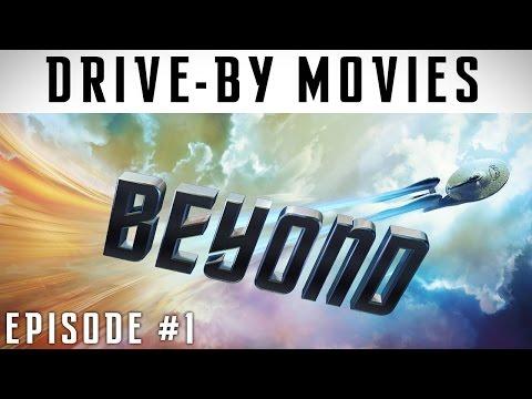 Star Trek Beyond: Drive-By Movies #1