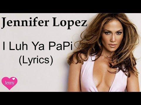 Download Jennifer Lopez ft. French Montana - I Luh Ya PaPi - Music Video with Lyrics