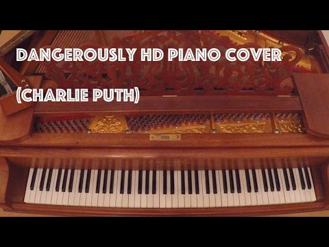 Charlie Puth- Dangerously (HD Piano Cover/Tutorial)