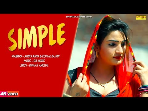 Simple | Ankit Rana, Komal Rajput | KK Sharma, Renuka Panwar | Latest Haryanvi Songs Haryanavi 2018