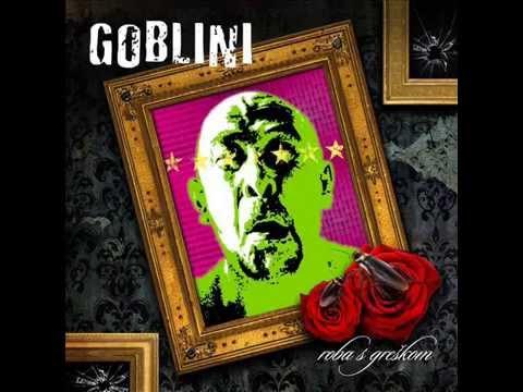 Goblini   Roba s greskom (Full album)