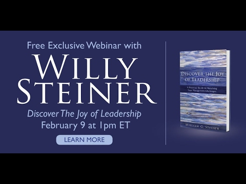 Discover the Joy of Leadership - Willy Steiner