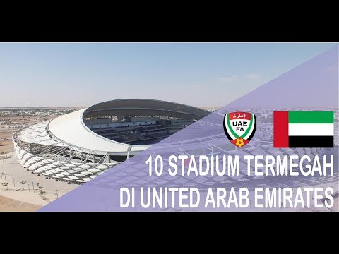 10 STADIUM TERBAIK DI UAE (UNITED ARAB EMIRATES)