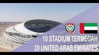 Download 10 STADIUM TERBAIK DI UAE (UNITED ARAB EMIRATES)