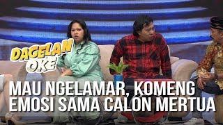 DAGELAN OK Mau Ngelamar Komeng Malah Emosi Sama Calon Mertua 14 Juli 2019