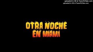Otra Noche en Miami - Bad Bunny | X 100PRE
