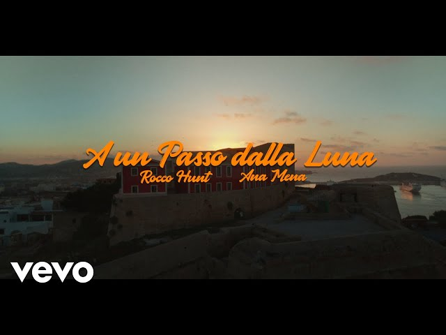 Rocco Hunt, Ana Mena - A Un Passo Dalla Luna (Official Video)