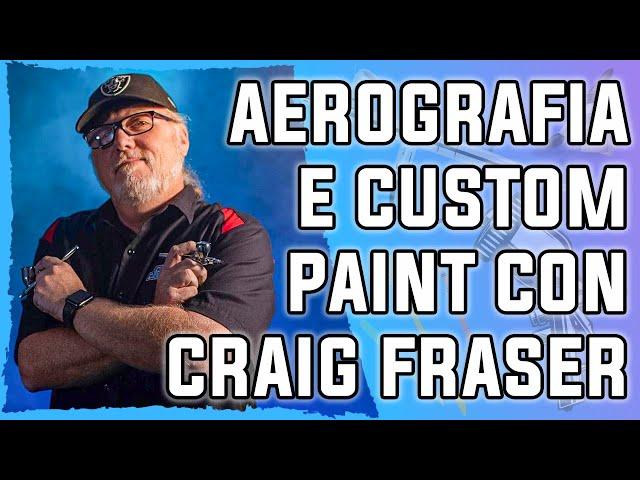 Chiacchere aerografiche con Craig Fraser - Aerografia & Custom Paint