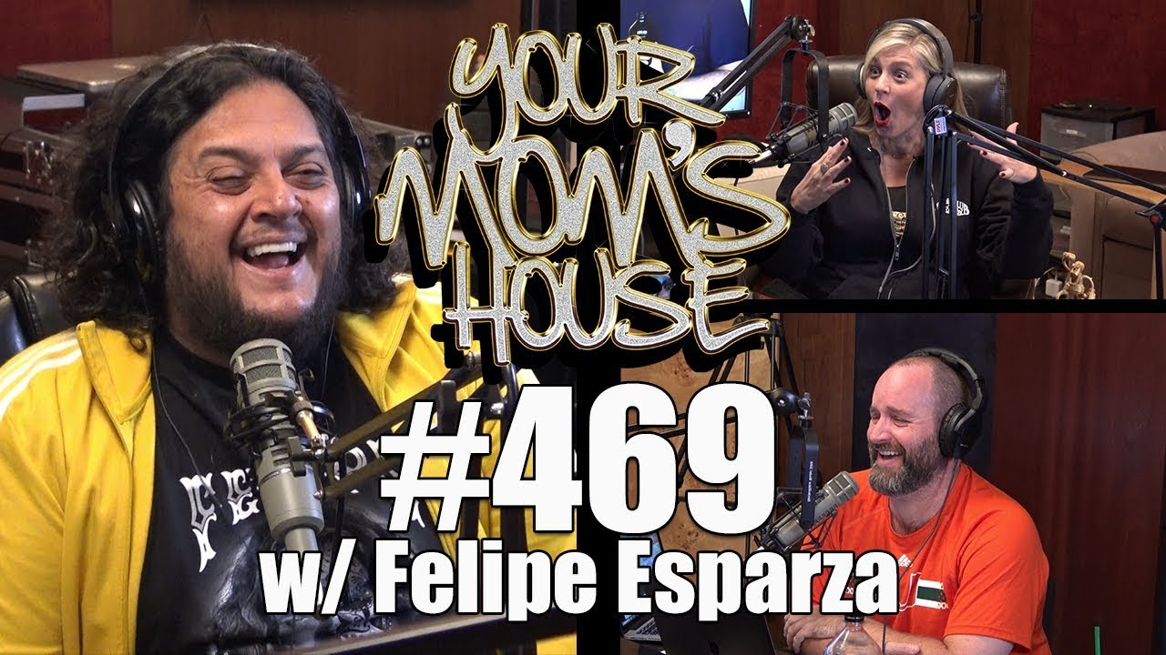 Your Mom S House Podcast Ep 469 W Felipe Esparza Youtube josh potter sits down weekly to give you all the important and unimportant events of the world, of sports, and anything else he can think of. your mom s house podcast ep 469 w felipe esparza
