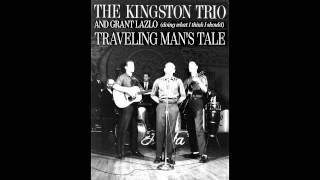 The Kingston trio and Grant Lazlo - The traveling man