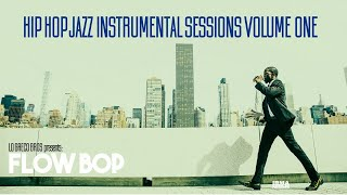 Hip Hop Jazz Instrumental Sessions Vol. 1 - Lo Greco Bros Presents Flow Bop