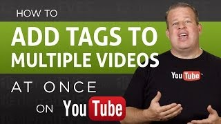 How to Add a Tag to Multiple YouTube Videos all at Once