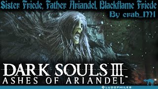 Dark Souls III Ashes of Ariandel - Sister Friede, Father Ariandel & Blackflame Friede Boss Fight