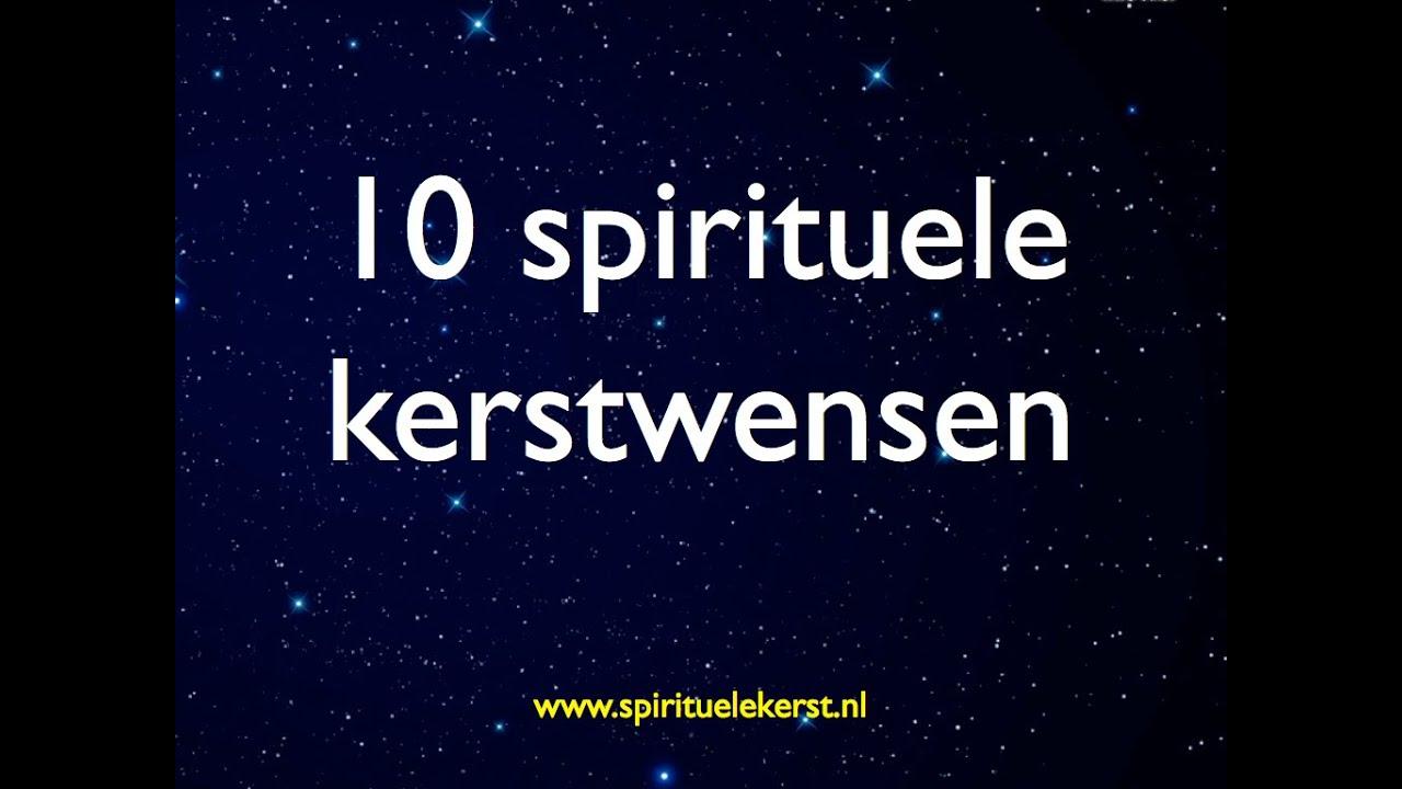 Tien Spirituele Kerstwensen Www Spirituelekerst Nl Youtube